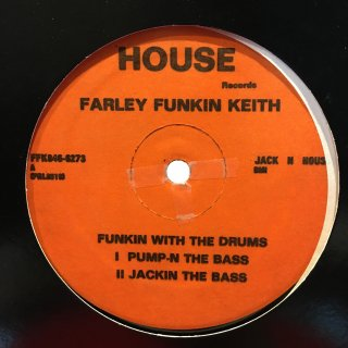 Farley Funkin Keith - Funkin With The Drums