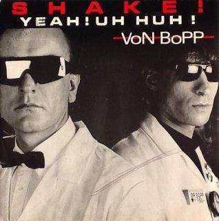 Von Bopp - Shake! Yeah! Uh Huh!