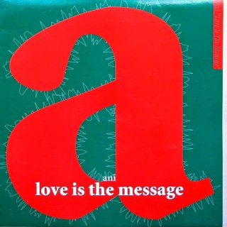 Ani - Love Is The Message (For Those Who Didn't Hear It)