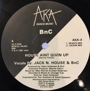 BnC - House Ain't Givin Up