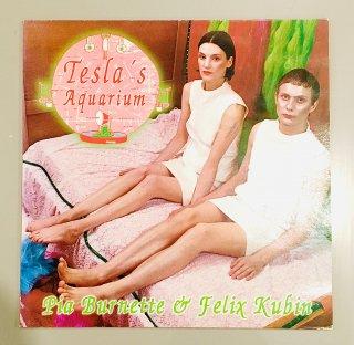 Pia Burnette & Felix Kubin - Tesla's Aquarium