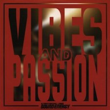 Sound Energy / Vibes And Passion