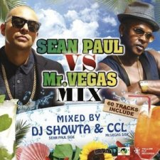 DJ SHOWTA & CCL / SEAN PAUL VS MR. VEGAS MIX