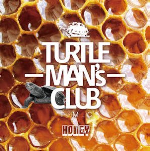 TURTLE MAN's CLUB「HONEY(UK & JAMAICA LOVER'S ROCK and LOVER SONG MIX)」