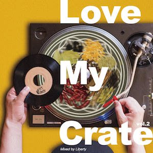 LIBERTY / LOVE MY CRATE vol.2