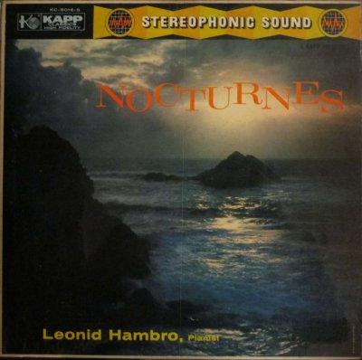 レオニード・ハンブロ  ショパン 夜想曲 第2番,4番,5番,7番,8番,19番,17番 & 13番
