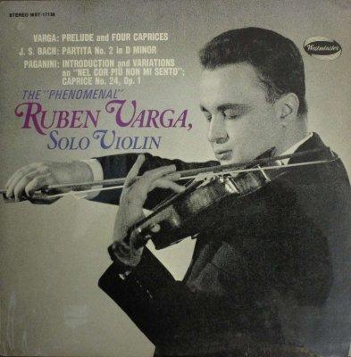 ルーベン・ヴァルガ   ソロ・ヴァイオリン 〜 自作 前奏曲と4つの奇想曲 / バッハ 無伴奏ヴァイオリン・パルティータ 第2番 他