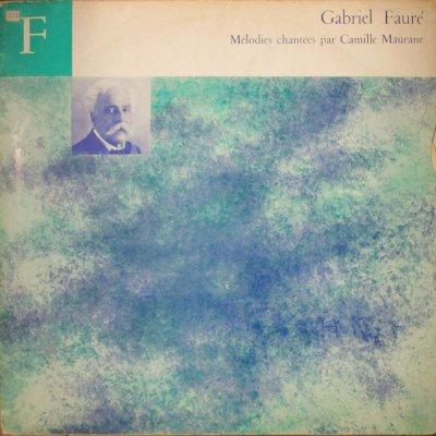 カミーユ・モラーヌ 〜 ピエール・マイアール=ヴェルジュ   フォーレ 歌曲集 〜 漁夫の歌 / 夢のあとで 他