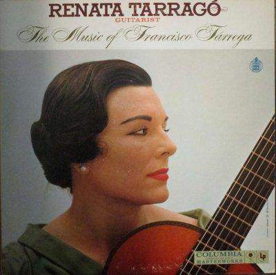 レナータ・タラーゴ   THE MUSIC OF FRANCISCO TARREGA 〜 アルハンブラの思い出 / マリア / マリエータ 他