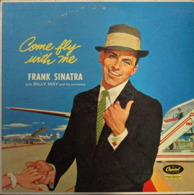 フランク・シナトラ 〜 ビリー・メイ Orc.   COME FLY WITH ME 〜 アラウンド ザ ワールド / ブルー・ハワイ 他