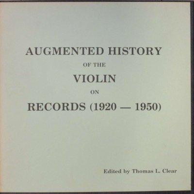 J. ティボー / C. フレッシュ / H. マルトー / J. ハシッド 他   AUGMENTED HISTORY OF THE VIOLIN ON RECORDS (1920 - 1950)