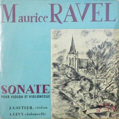 ジャンヌ・ゴーティエ 〜 アンドレ・レヴィ   ラヴェル ヴァイオリンとチェロのためのソナタ (21cm)