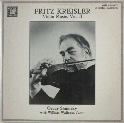 オスカー・シュムスキー 〜 ウィリアム・ウォルフラム  F. クライスラー ヴァイオリン・ミュージック VOL.� (2枚組)