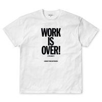 【S/S WORK IS OVER T-SHIRT】