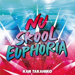<img class='new_mark_img1' src='//img.shop-pro.jp/img/new/icons47.gif' style='border:none;display:inline;margin:0px;padding:0px;width:auto;' />KAN TAKAHIKO / Nu Skool Euphoria