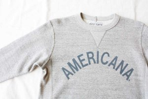 Americana アメリカーナ CREWNECK SWEAT (AMERICANA) col.TOP GRY