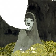 STRIZE × EIKIRA / What's Real
