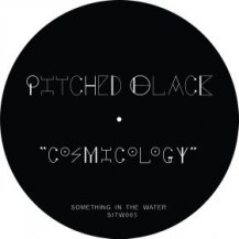 PITCHED BLACK / RACE AGAINST TIME / COSMICOLOGY