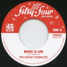 Ghost Syndicate	/ Music Is Life (A,B面クレジット逆)