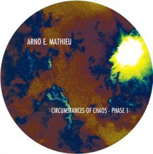 ARNO E.MATHIEU / CIRCUMSTANCES OF CHAOS EP1