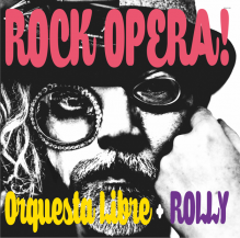 Orquesta Libre+ROLLY / ROCK OPERA! -LP-