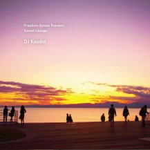 DJ Koudai / Freedom Sunset presents- Sunset Lounge