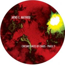 ARNO E.MATHIEU / CIRCUMSTANCES OF CHAOS EP2
