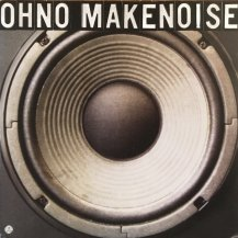 OH NO / MAKE NOISE (USED)