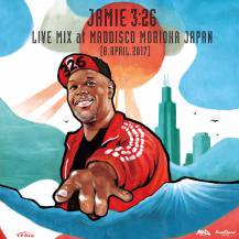 Jamie 3:26 / LIVE MIX at MAD DISCO MORIOKA JAPAN 8.APRIL.2017 (プレオーダー)
