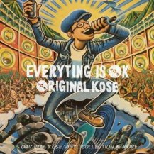 Original Kose / Everything Is OK