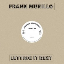 FRANK MURILLO / LETTING IT REST