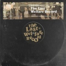 UNKNOWN / PLANET SUNDAE PRESENTS...THE LAST WELFARE RECORD