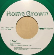 HOME GROWN / I Say feat. Mikidozan (USED)