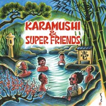 KARAMUSHI&SuperFriends / 壱 【9月27日発売】