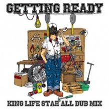 KING LIFE STAR / GETTING READY