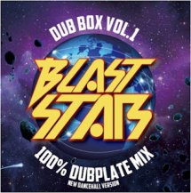 BLAST STAR / BLAST STAR DUB BOX Vol.1 -100% NEW DANCEHALL DUB PLATE MIX-