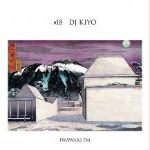 DJ KIYO (ROYALTY PRODUCTION) / IWAWAKI FM × DJ KIYO