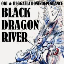 Oki & Reggaelation IndependAnce / Black Dragon River (Picture Sleeve)