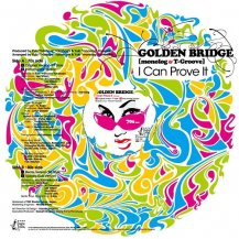 GOLDEN BRIDGE / I CAN PROVE IT