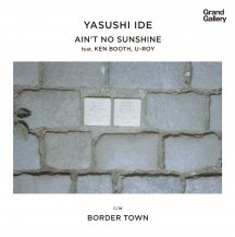 Yasushi Ide (井出靖) / Ain't No Sunshine / BORDER TOWN