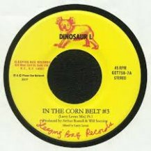 DINOSAUR L / IN THE CORN BELT #3 (LARRY LEVAN MIX)