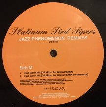 PLATINUM PIED PIPERS / STAY WITH ME (JAZZ PHENOMENON REMIXES) (USED)