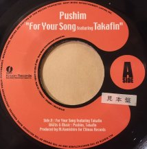 Pushim feat Takafin / FOR YOUR SONG (USED)
