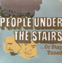 PEOPLE UNDER THE STAIRS / ...OR STAY TUNED -2LP- (USED)