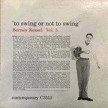 BARNEY KESSEL / TO SWING OR NOT TO SWING VOL. 3 -LP- (USED)
