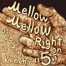 DJ CASIN & DJ KENCHY / Mellow Mellow Right On 5 (特典CD付き)