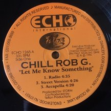 CHILL ROB G / LET ME KNOW SOMETHING (USED)