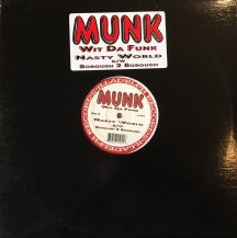 MUNK WIT DA FUNK / NASTY WORLD (USED)
