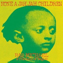 RAS MICHAEL & THE SONS OF NEGUS / NONE A JAH JAH CHILDREN -LP-