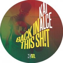 KAI ALCE / BACK IN THIS SH!T